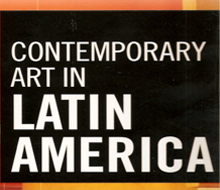 Contemporary Art in Latin America, Black Dog Publishing 2009